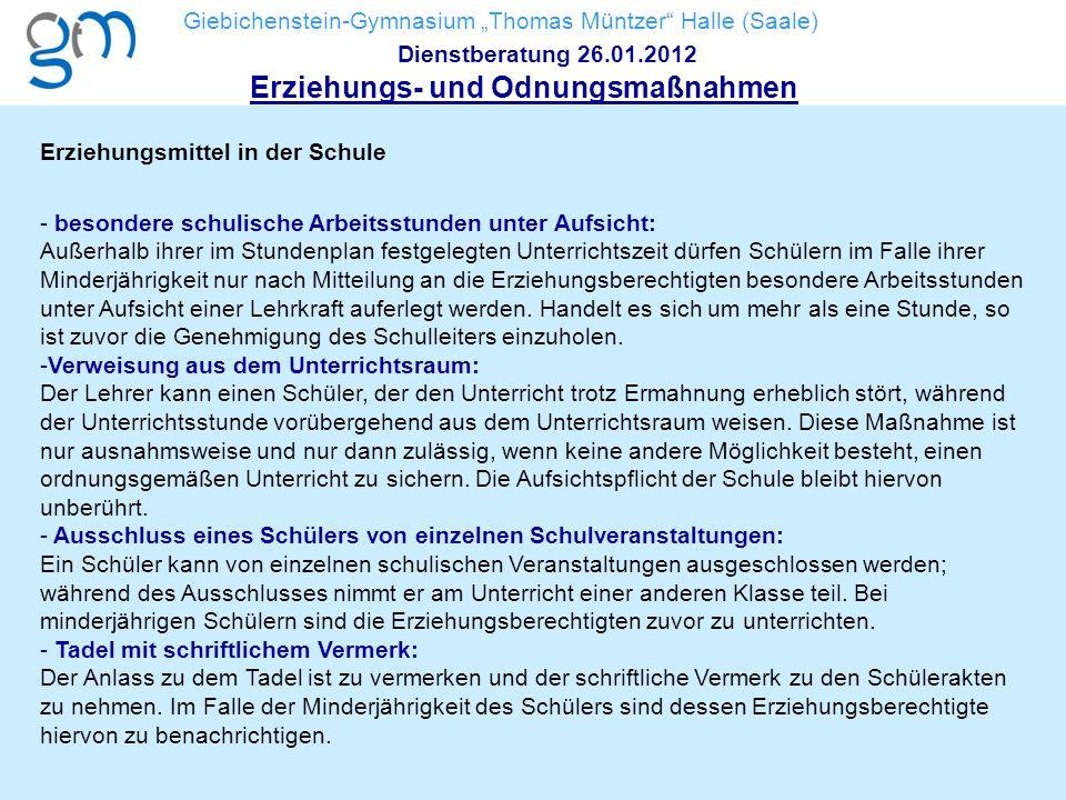 """Giebichenstein-Gymnasium """"Thomas Müntzer"""" Halle (Saale) Dienstberatung 26.01.2012 Erziehungs- und Odnungsmaßnahmen Erziehungsmittel in der Schule - be"""