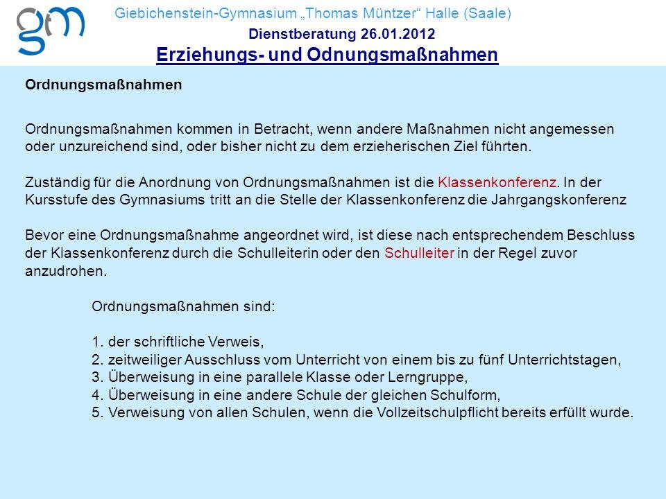"""Giebichenstein-Gymnasium """"Thomas Müntzer"""" Halle (Saale) Dienstberatung 26.01.2012 Erziehungs- und Odnungsmaßnahmen Ordnungsmaßnahmen Ordnungsmaßnahmen"""