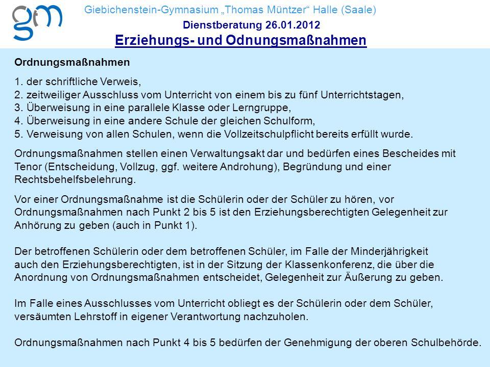 """Giebichenstein-Gymnasium """"Thomas Müntzer"""" Halle (Saale) Dienstberatung 26.01.2012 Erziehungs- und Odnungsmaßnahmen Ordnungsmaßnahmen 1. der schriftlic"""