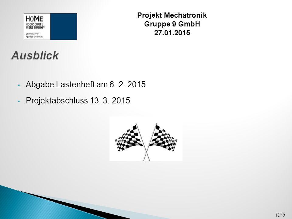  Abgabe Lastenheft am 6. 2. 2015  Projektabschluss 13.
