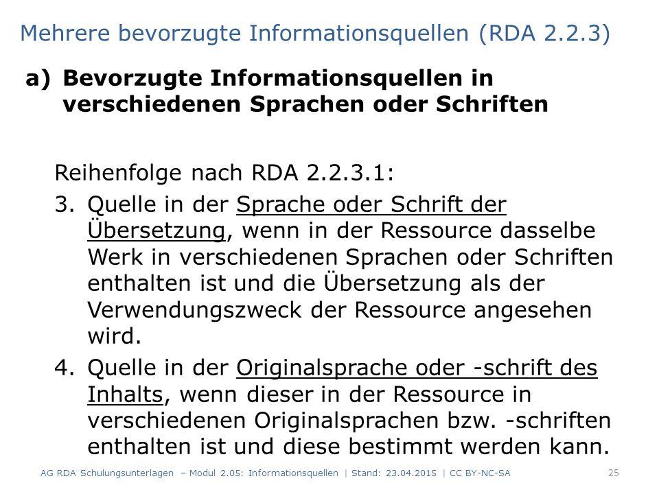 a)Bevorzugte Informationsquellen in verschiedenen Sprachen oder Schriften Reihenfolge nach RDA 2.2.3.1: 3.Quelle in der Sprache oder Schrift der Übersetzung, wenn in der Ressource dasselbe Werk in verschiedenen Sprachen oder Schriften enthalten ist und die Übersetzung als der Verwendungszweck der Ressource angesehen wird.