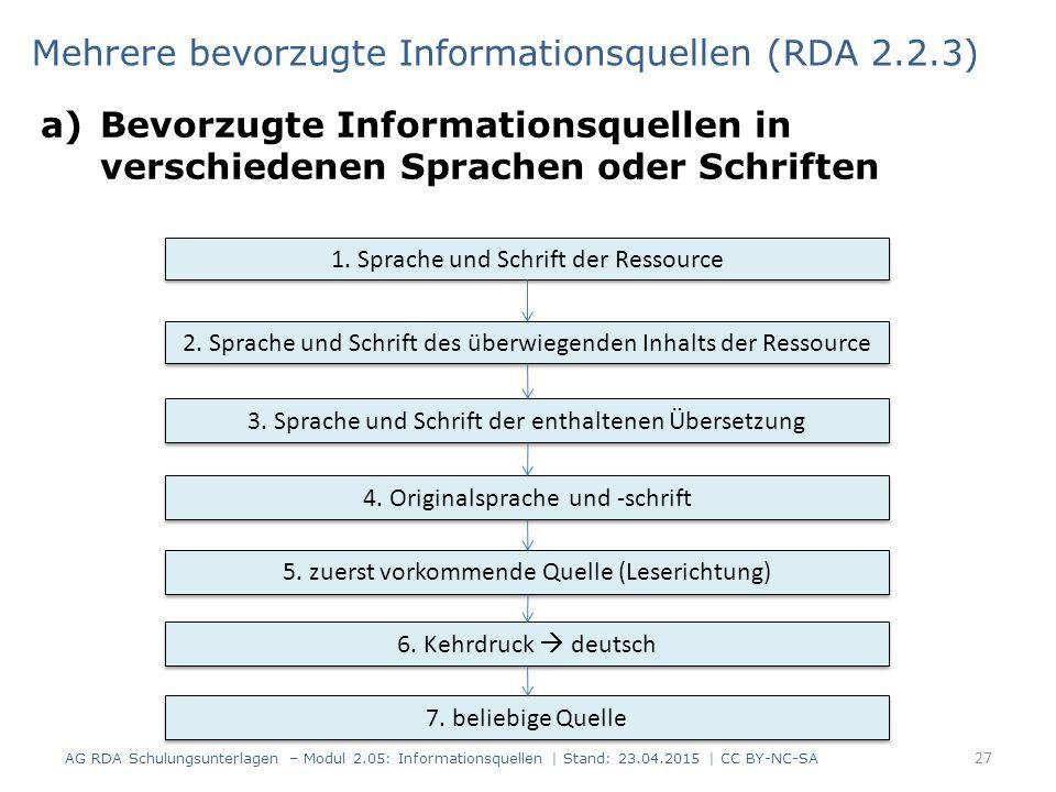 a)Bevorzugte Informationsquellen in verschiedenen Sprachen oder Schriften 27 Mehrere bevorzugte Informationsquellen (RDA 2.2.3) 1.