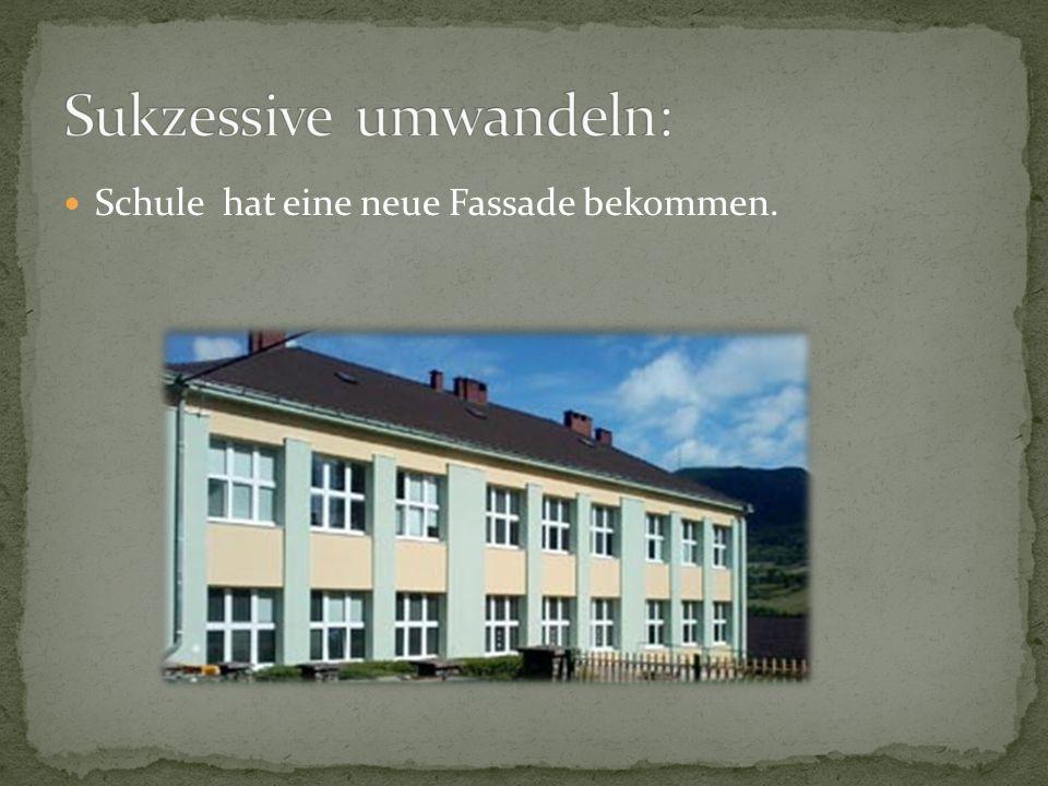 Schule hat eine neue Fassade bekommen.
