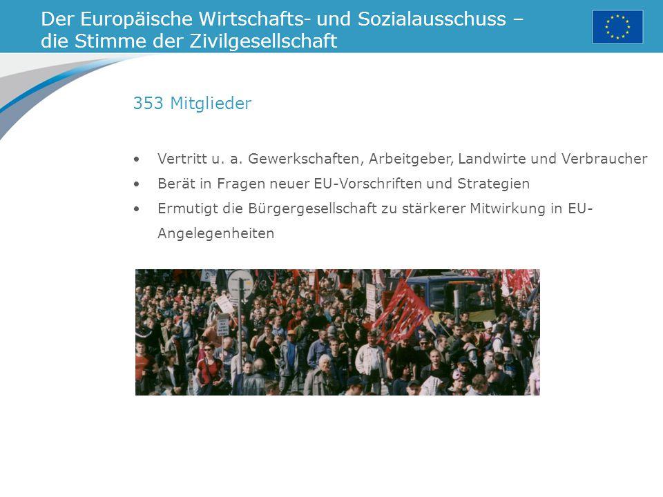 Der Europäische Wirtschafts- und Sozialausschuss – die Stimme der Zivilgesellschaft Vertritt u.
