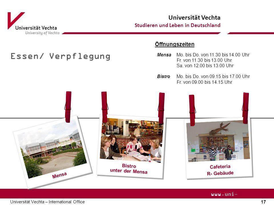 Universität Vechta Studieren und Leben in Deutschland 17 Universität Vechta – International Office www.uni- vechta.de Essen/ Verpflegung Bistro unter