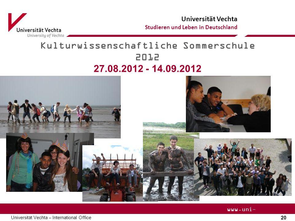 Universität Vechta Studieren und Leben in Deutschland 20 Universität Vechta – International Office www.uni- vechta.de Kulturwissenschaftliche Sommersc