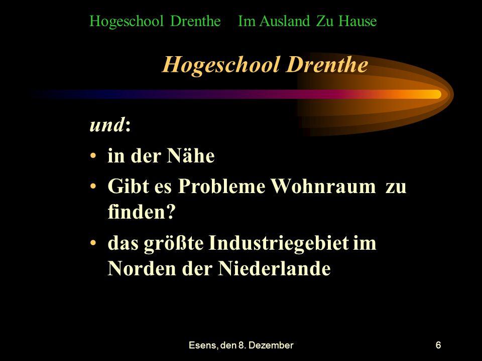 Esens, den 8. Dezember6 Hogeschool Drenthe und: in der Nähe Gibt es Probleme Wohnraum zu finden.