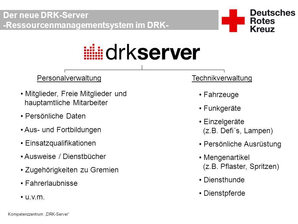"""Kompetenzzentrum """"DRK-Server"""" Der neue DRK-Server -Ressourcenmanagementsystem im DRK- PersonalverwaltungTechnikverwaltung Mitglieder, Freie Mitglieder"""