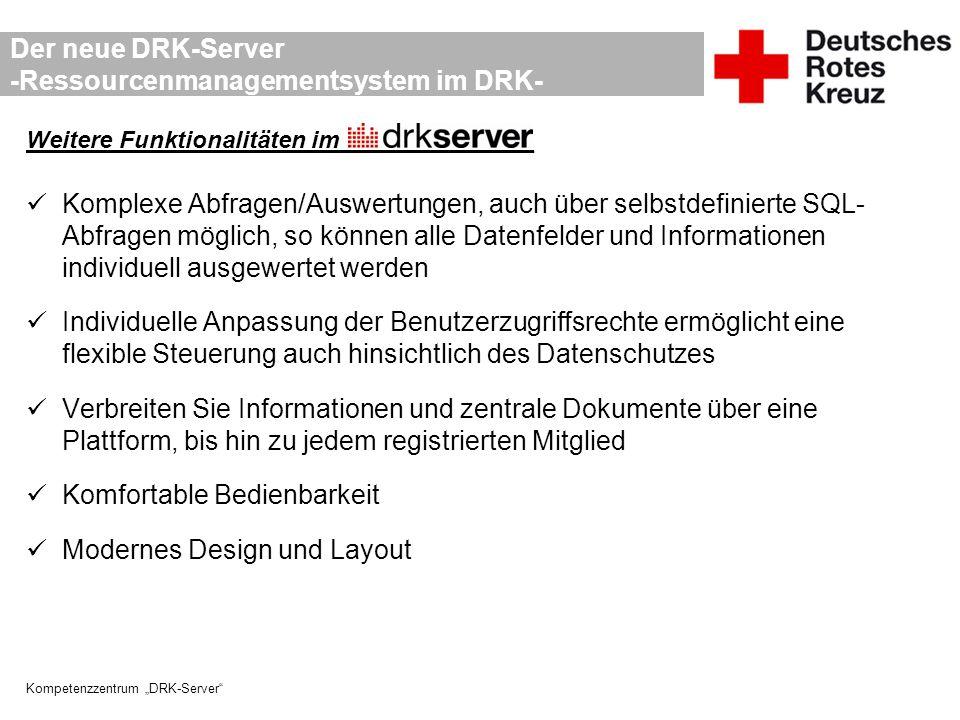 """Kompetenzzentrum """"DRK-Server Der neue DRK-Server -Ressourcenmanagementsystem im DRK- Ressourcenverwaltung im _____________ _(ab 2015) Hiorg-Server Funktionalitäten werden auch im DRK-Server abgebildet Komplexes Veranstaltungsmanagement (Einsätze, Dienste, Ausbildungen, etc.) Jedes Mitglied kann sich zu Veranstaltungen anmelden und seine persönliche Daten ändern Geräte/Fahrzeuge/Räume können zu Veranstaltungen gebucht und für die Zeit geblockt werden (inkl."""