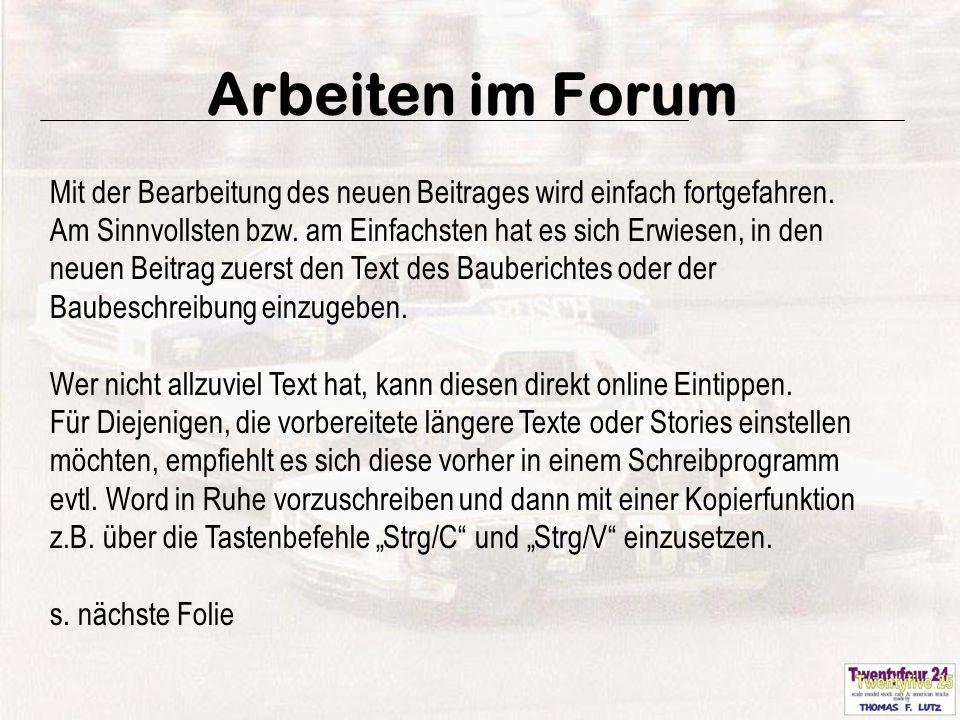 14 Arbeiten im Forum Mit der Bearbeitung des neuen Beitrages wird einfach fortgefahren.