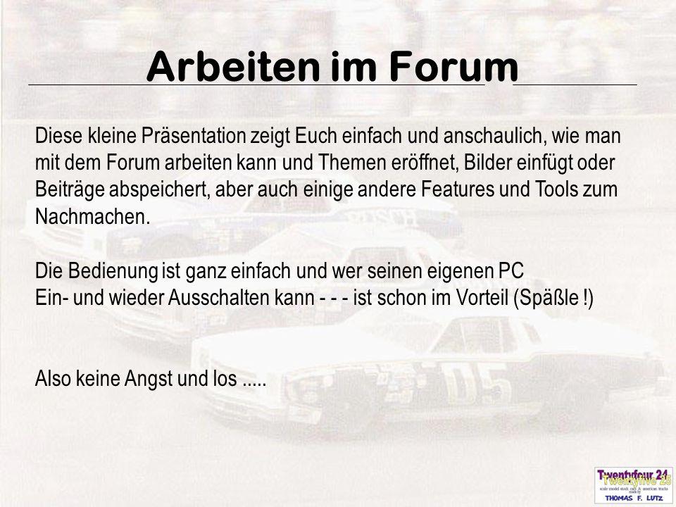 23 Arbeiten im Forum Direkt nach dem Speichern wird der neue Beitrag umgeschaltet und angezeigt.