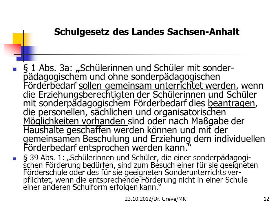 """Schulgesetz des Landes Sachsen-Anhalt § 1 Abs. 3a: """"Schülerinnen und Schüler mit sonder- pädagogischem und ohne sonderpädagogischen Förderbedarf solle"""