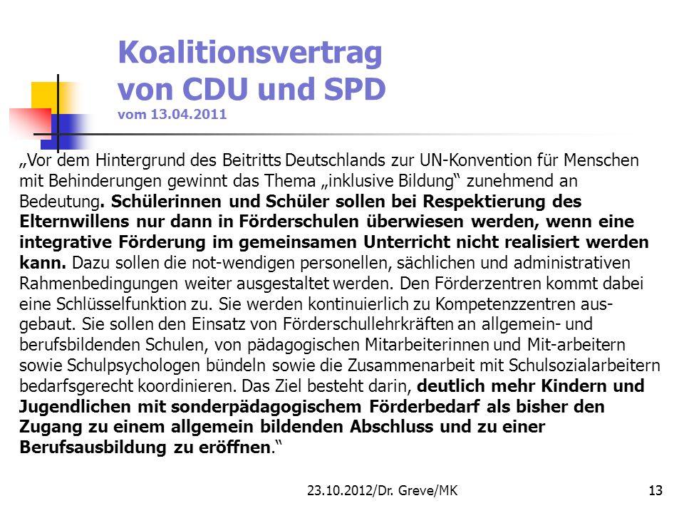 """GREVE MK/ LAB 11.09.2012 Koalitionsvertrag von CDU und SPD vom 13.04.2011 """" Vor dem Hintergrund des Beitritts Deutschlands zur UN-Konvention für Mensc"""