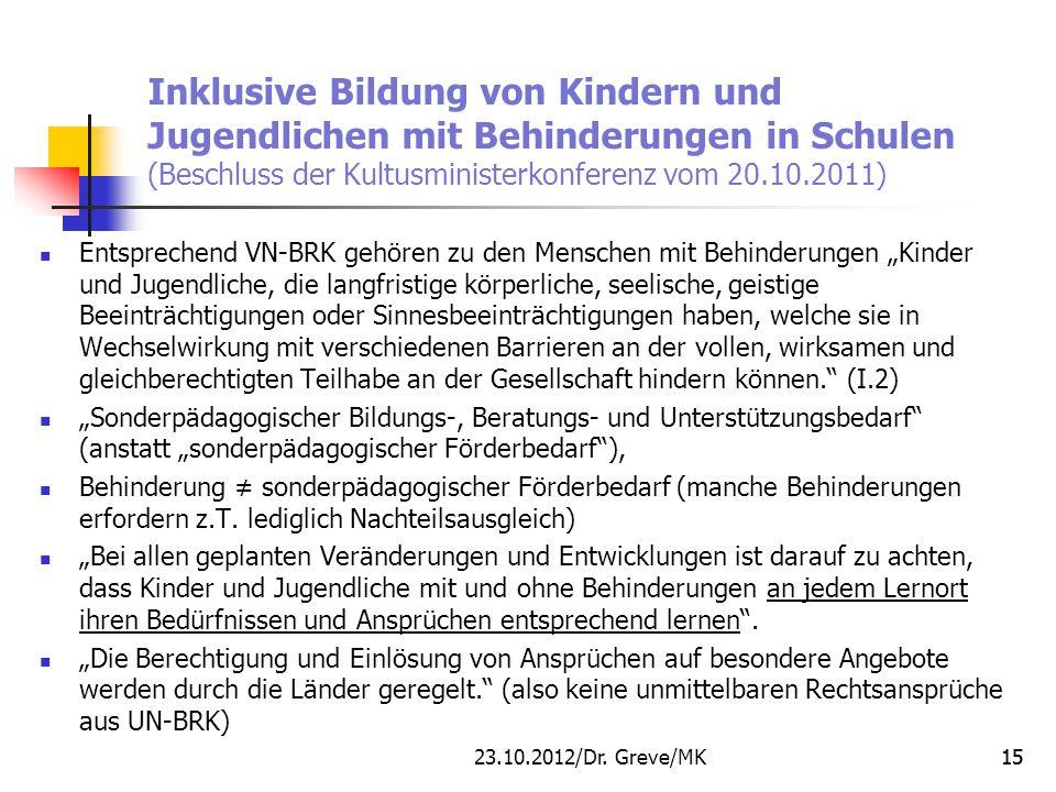 GREVE MK/ LAB 11.09.2012 Inklusive Bildung von Kindern und Jugendlichen mit Behinderungen in Schulen (Beschluss der Kultusministerkonferenz vom 20.10.