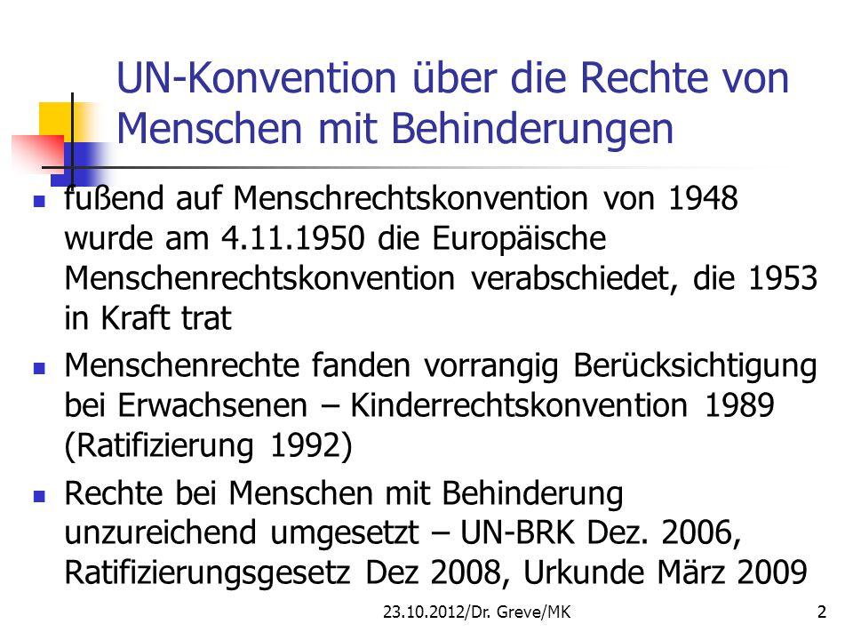 """GREVE MK/ LAB 11.09.2012 Koalitionsvertrag von CDU und SPD vom 13.04.2011 """" Vor dem Hintergrund des Beitritts Deutschlands zur UN-Konvention für Menschen mit Behinderungen gewinnt das Thema """"inklusive Bildung zunehmend an Bedeutung."""