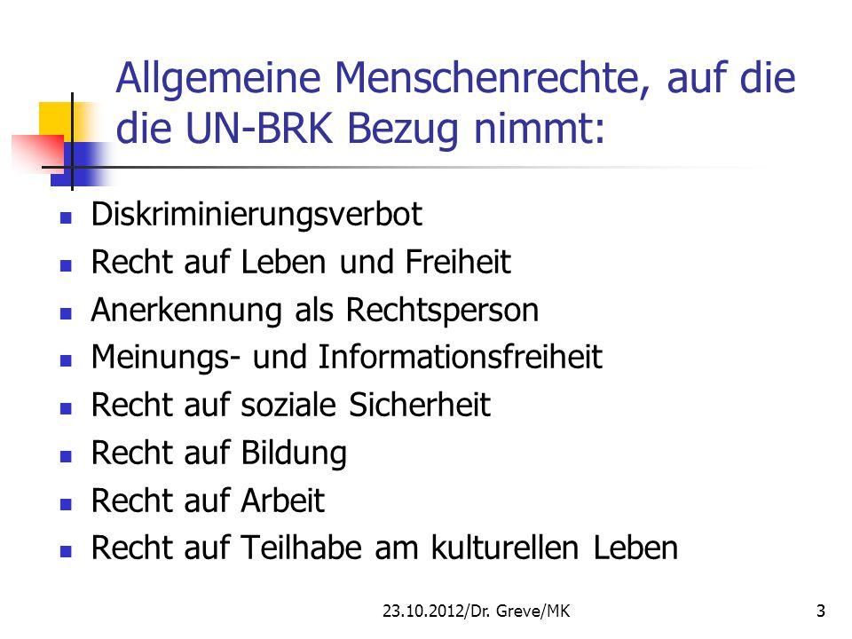 GREVE MK/ LAB 11.09.2012 Positionspapier KMK 2010 Pädagogische und rechtliche Aspekte der Umsetzung des Übereinkommens der Vereinten Nationen vom 13.