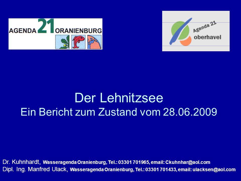Der Lehnitzsee Ein Bericht zum Zustand vom 28.06.2009 Dr.