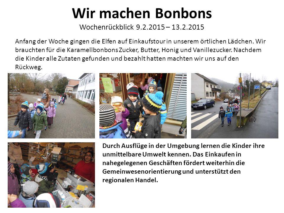Wir machen Bonbons Wochenrückblick 9.2.2015 – 13.2.2015 Anfang der Woche gingen die Elfen auf Einkaufstour in unserem örtlichen Lädchen.