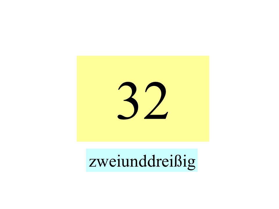 32 zweiunddreißig