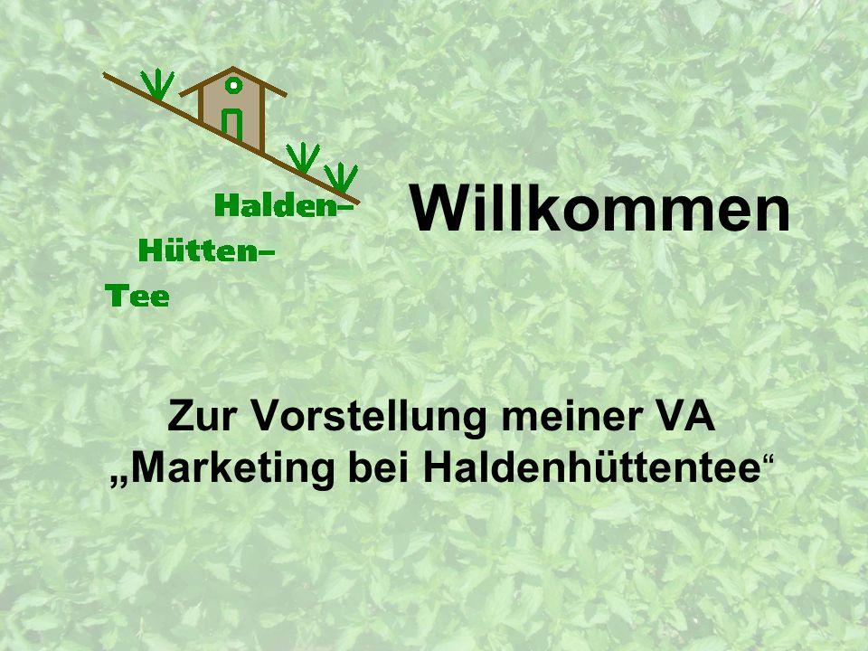 """Willkommen Zur Vorstellung meiner VA """"Marketing bei Haldenhüttentee"""