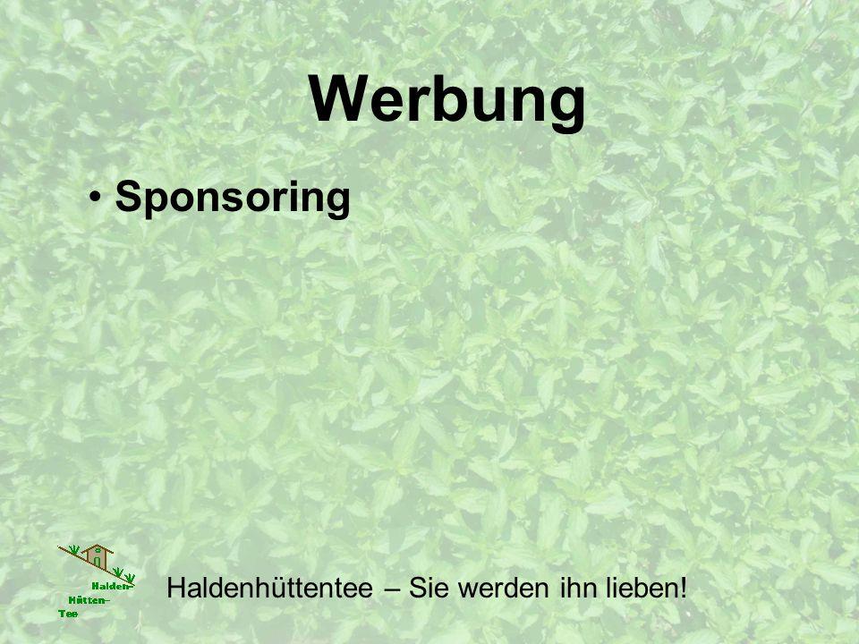 Werbung Haldenhüttentee – Sie werden ihn lieben! Sponsoring