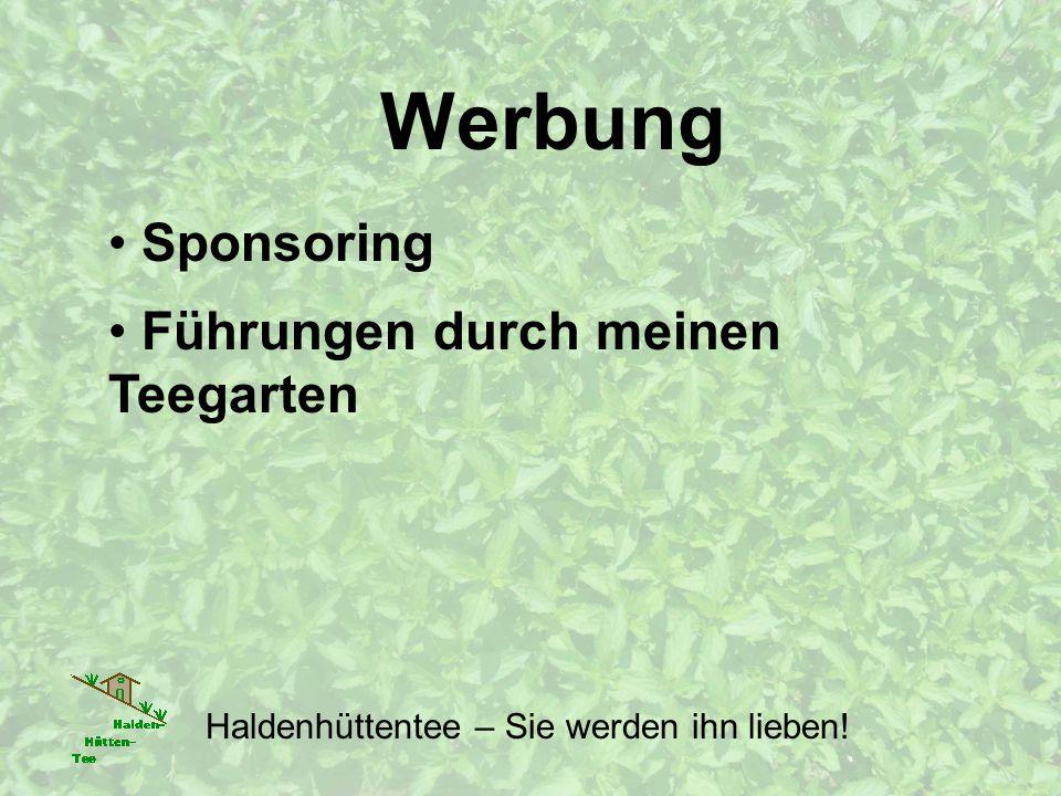 Werbung Haldenhüttentee – Sie werden ihn lieben! Führungen durch meinen Teegarten Sponsoring