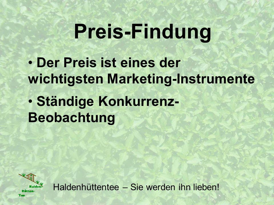 Preis-Findung Der Preis ist eines der wichtigsten Marketing-Instrumente Haldenhüttentee – Sie werden ihn lieben.