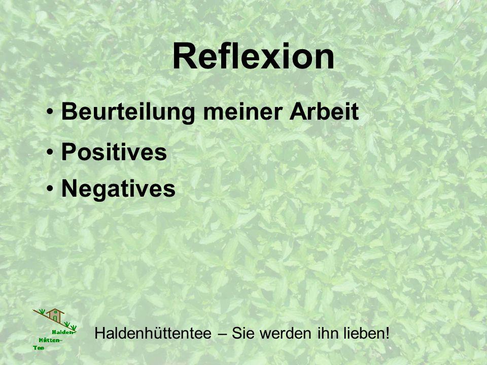Reflexion Beurteilung meiner Arbeit Haldenhüttentee – Sie werden ihn lieben! Positives Negatives