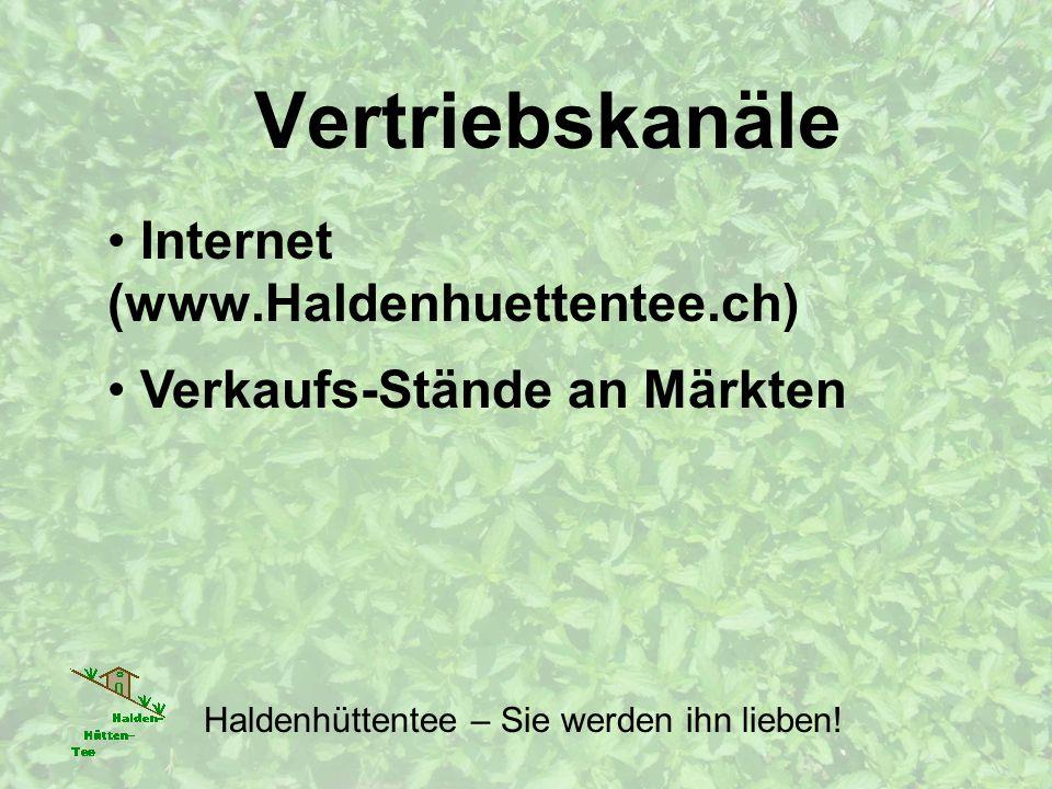Vertriebskanäle Internet (www.Haldenhuettentee.ch) Haldenhüttentee – Sie werden ihn lieben.