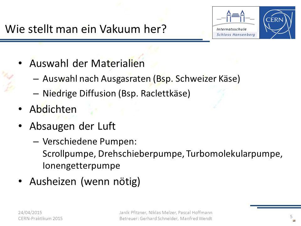 Wie stellt man ein Vakuum her? Auswahl der Materialien – Auswahl nach Ausgasraten (Bsp. Schweizer Käse) – Niedrige Diffusion (Bsp. Raclettkäse) Abdich