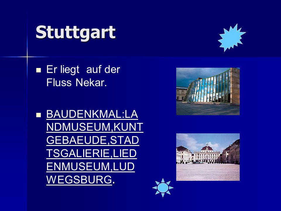 Stuttgart Er liegt auf der Fluss Nekar.. BAUDENKMAL:LA NDMUSEUM,KUNT GEBAEUDE,STAD TSGALIERIE,LIED ENMUSEUM,LUD WEGSBURG.