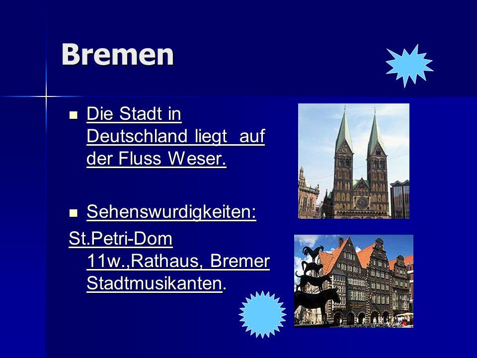 Bremen Die Stadt in Deutschland liegt auf der Fluss Weser. Die Stadt in Deutschland liegt auf der Fluss Weser. Sehenswurdigkeiten: Sehenswurdigkeiten: