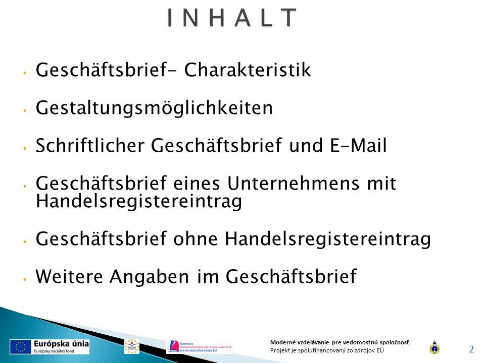 Geschäftsbrief- Charakteristik Gestaltungsmöglichkeiten Schriftlicher Geschäftsbrief und E-Mail Geschäftsbrief eines Unternehmens mit Handelsregistere
