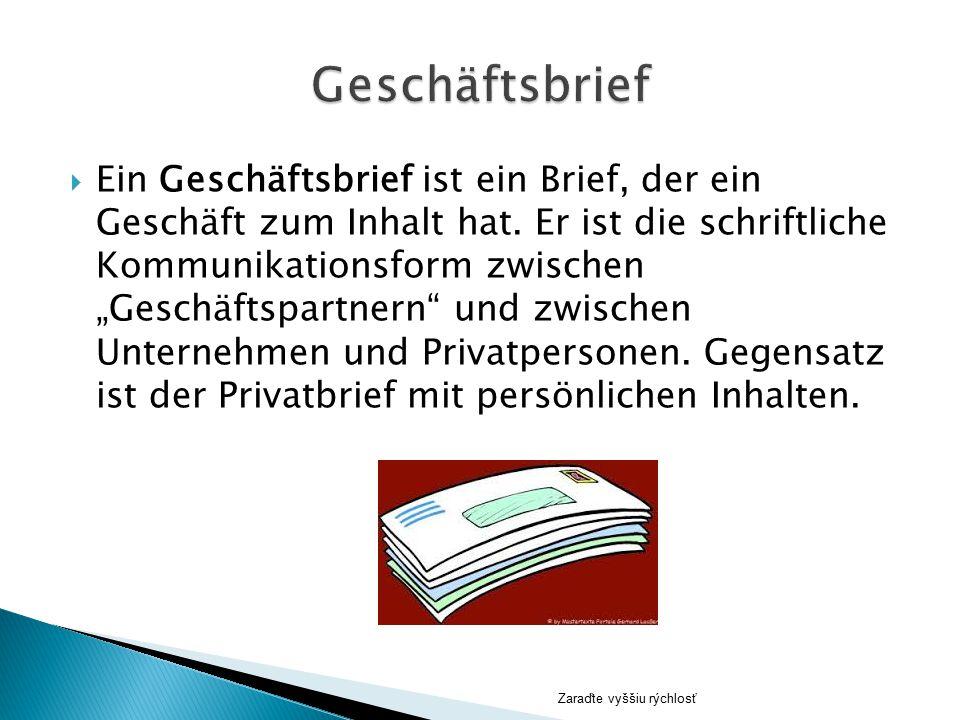 """ Ein Geschäftsbrief ist ein Brief, der ein Geschäft zum Inhalt hat. Er ist die schriftliche Kommunikationsform zwischen """"Geschäftspartnern"""" und zwisc"""