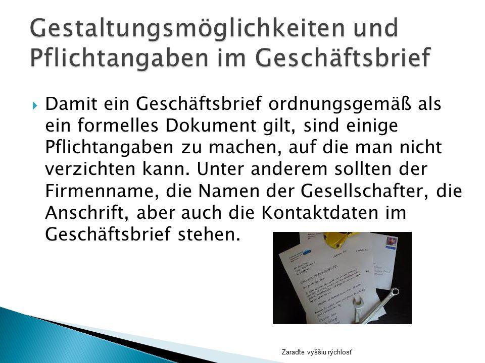  Damit ein Geschäftsbrief ordnungsgemäß als ein formelles Dokument gilt, sind einige Pflichtangaben zu machen, auf die man nicht verzichten kann. Unt