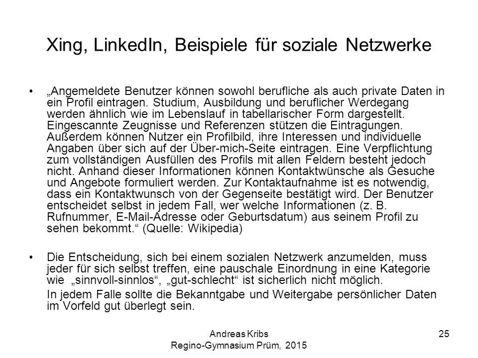 """Andreas Kribs Regino-Gymnasium Prüm, 2015 25 Xing, LinkedIn, Beispiele für soziale Netzwerke """"Angemeldete Benutzer können sowohl berufliche als auch p"""