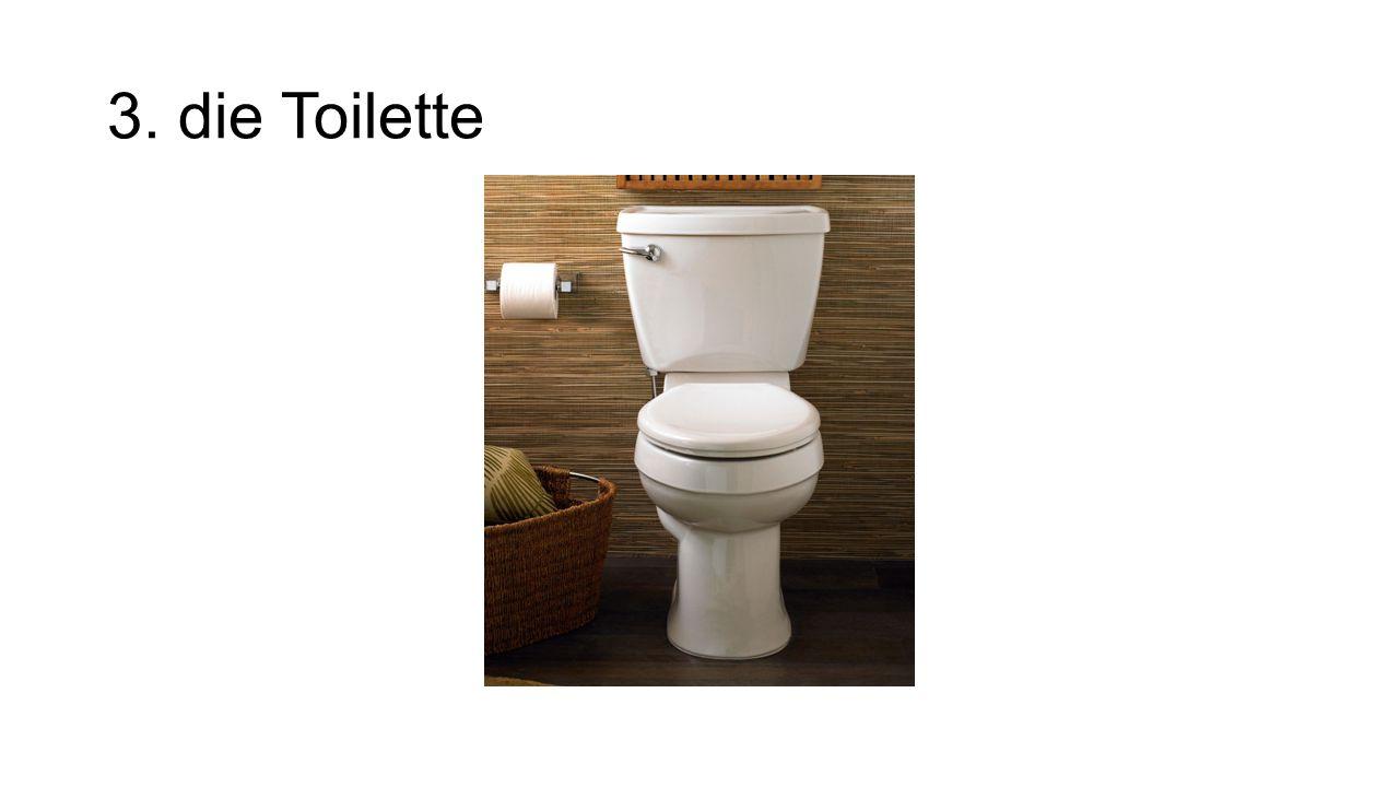 3. die Toilette