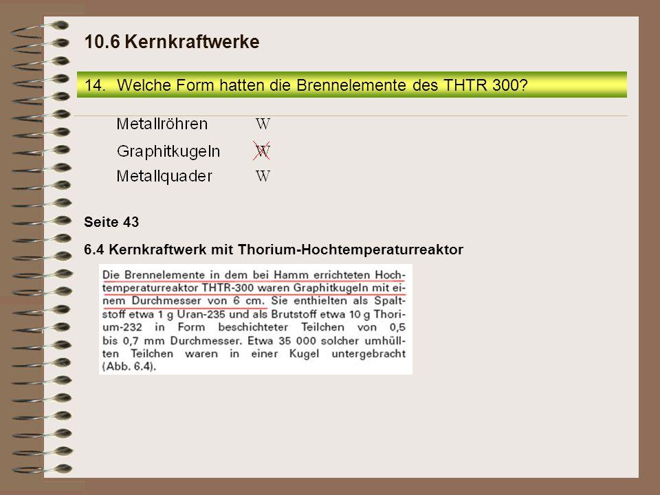 15.Welche Temperatur erreichte das Gas, das den Reaktorkern des THTR 300 durchströmte.