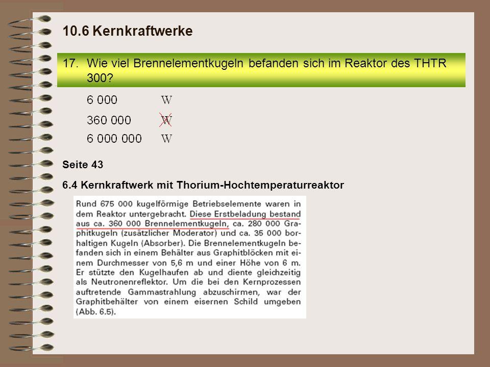 18.Um welchen Reaktortyp handelte es sich beim RBMK 1000? 10.6 Kernkraftwerke