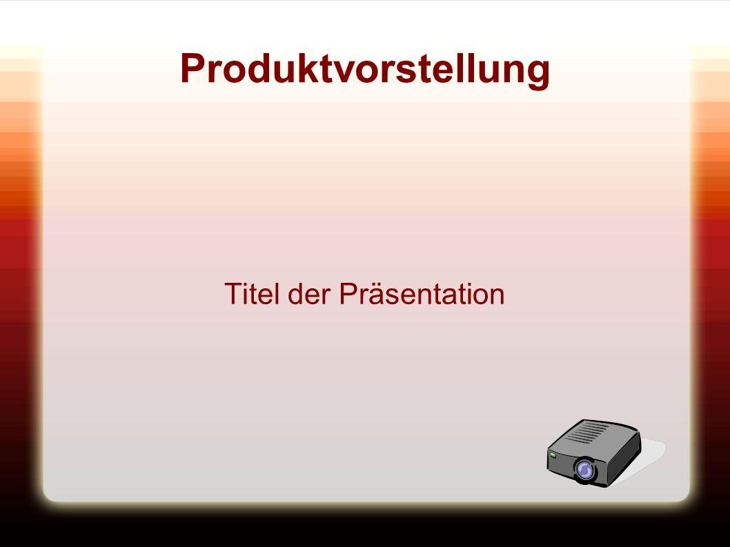 Produktvorstellung Titel der Präsentation