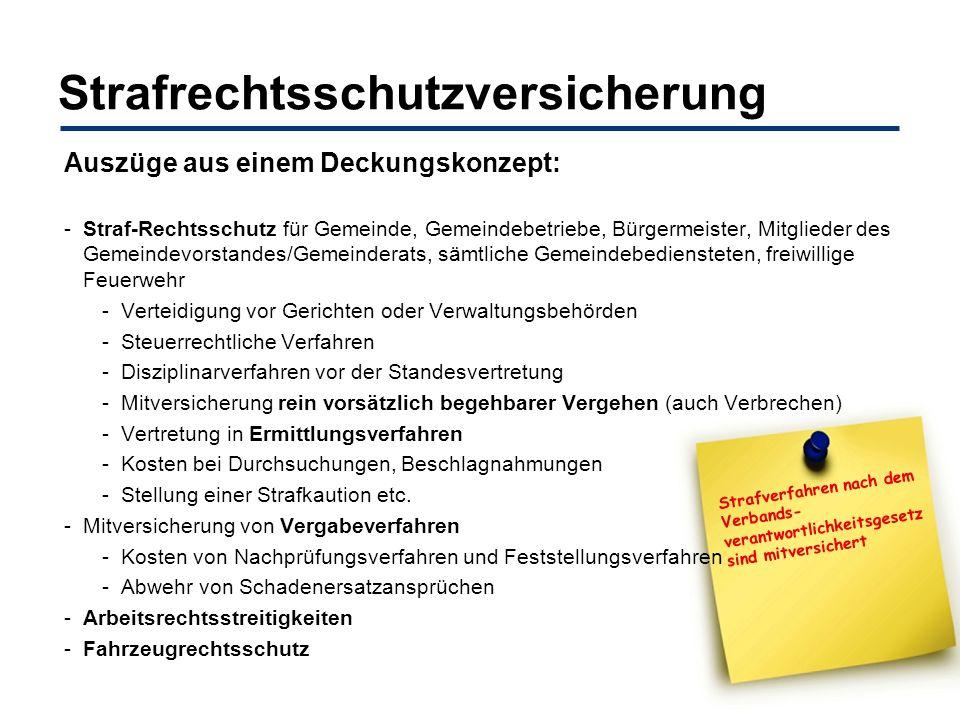Strafrechtsschutzversicherung Auszüge aus einem Deckungskonzept: -Straf-Rechtsschutz für Gemeinde, Gemeindebetriebe, Bürgermeister, Mitglieder des Gem