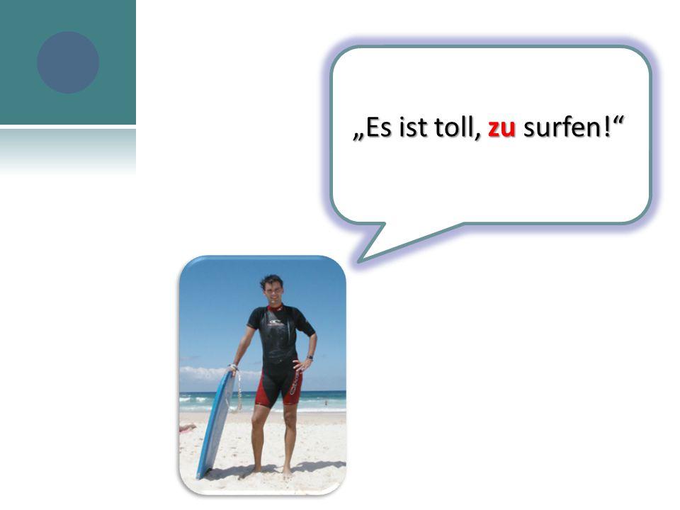 """""""Es ist toll, zu surfen!"""