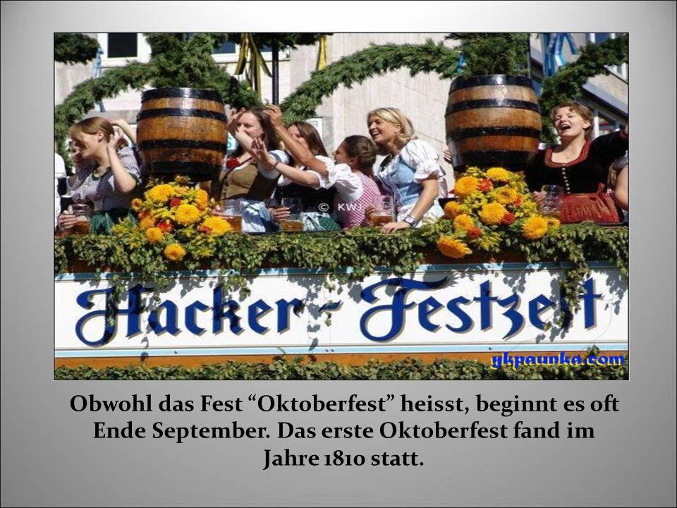 Obwohl das Fest Oktoberfest heisst, beginnt es oft Ende September.