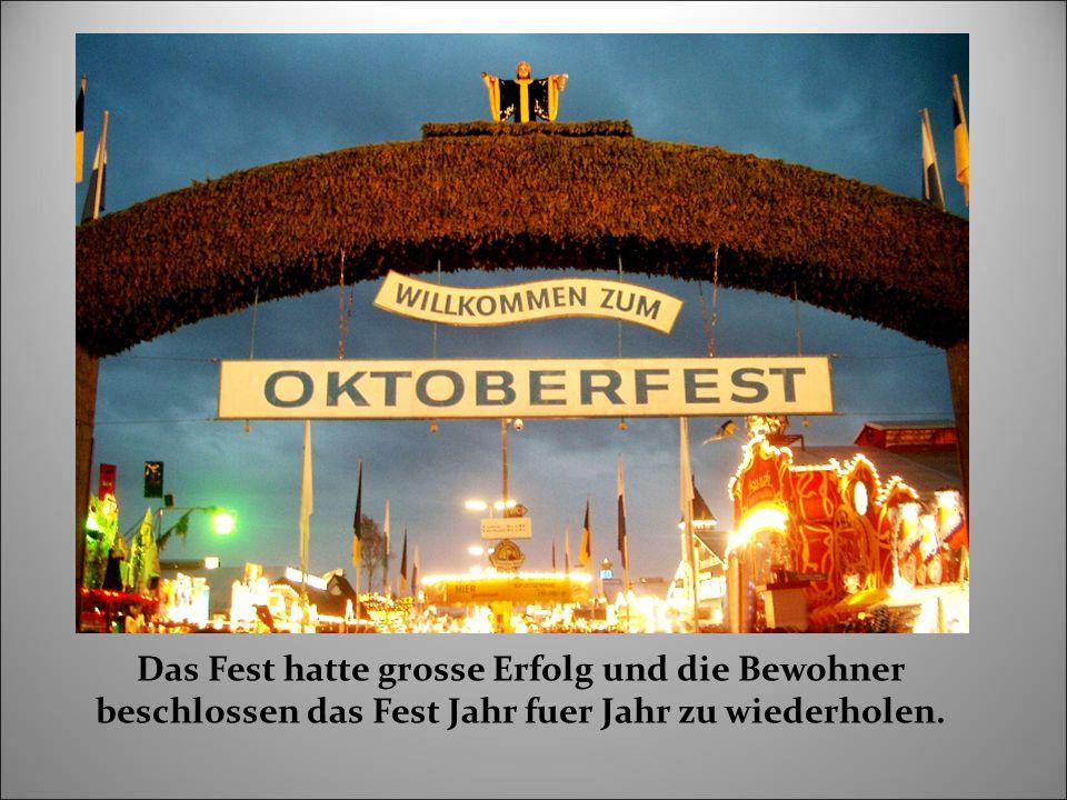 Das Fest hatte grosse Erfolg und die Bewohner beschlossen das Fest Jahr fuer Jahr zu wiederholen.