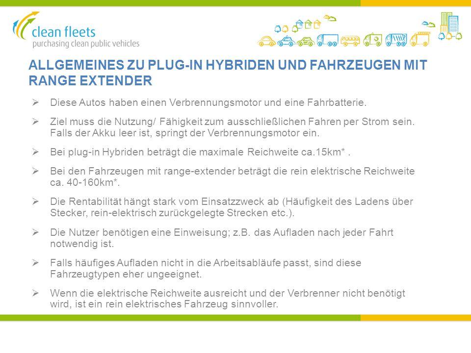 ALLGEMEINES ZU PLUG-IN HYBRIDEN UND FAHRZEUGEN MIT RANGE EXTENDER  Diese Autos haben einen Verbrennungsmotor und eine Fahrbatterie.