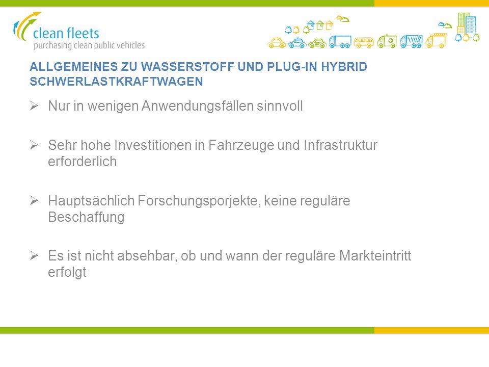 ALLGEMEINES ZU WASSERSTOFF UND PLUG-IN HYBRID SCHWERLASTKRAFTWAGEN  Nur in wenigen Anwendungsfällen sinnvoll  Sehr hohe Investitionen in Fahrzeuge u