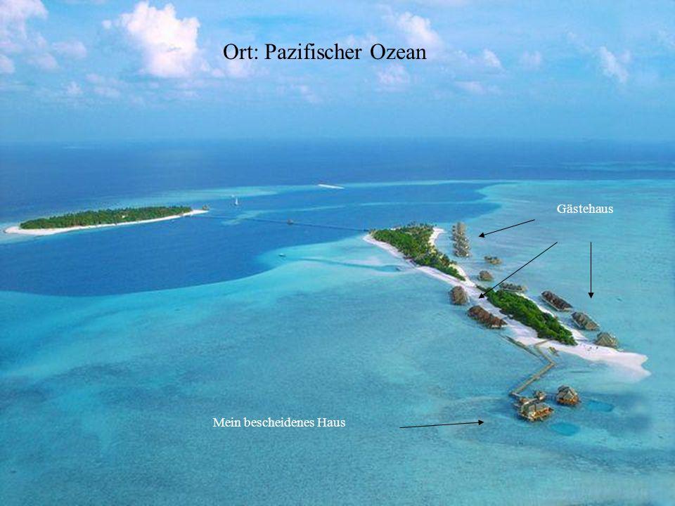 Ort: Pazifischer Ozean Gästehaus Mein bescheidenes Haus