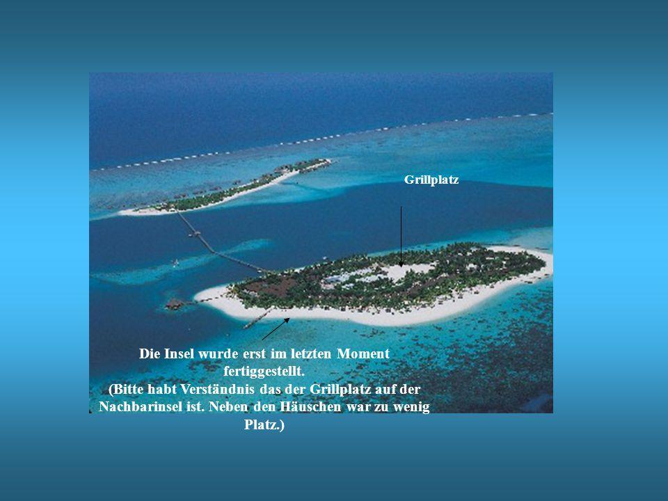 Die Insel wurde erst im letzten Moment fertiggestellt. (Bitte habt Verständnis das der Grillplatz auf der Nachbarinsel ist. Neben den Häuschen war zu