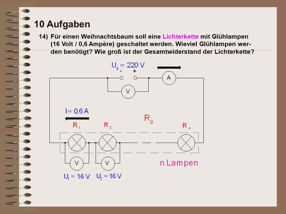 14)Für einen Weihnachtsbaum soll eine Lichterkette mit Glühlampen (16 Volt / 0,6 Ampère) geschaltet werden.