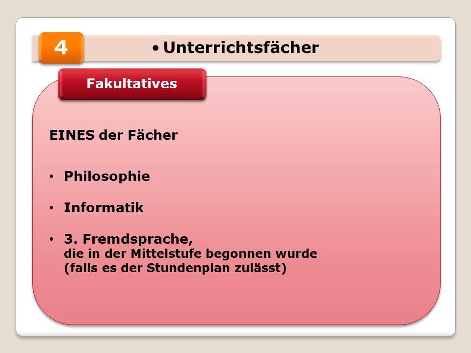 Unterrichtsfächer EINES der Fächer Philosophie Informatik 3.